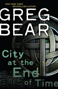 Download City at the End of Time by Greg Bear   eMusic