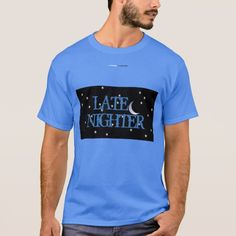 LATE NIGHTER T-Shirt