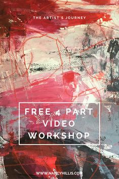 Transform Your Abstract Paintings & Create Your Deepest Work. FREE 4-Part Video Workshop. Make 2017 Your Best Year Ever!