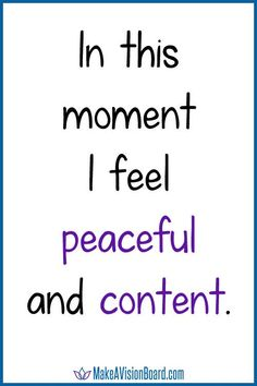 In this moment I feel peaceful and content. http://www.lawofatractions.com/self-esteem-is-your-stepping-stone/