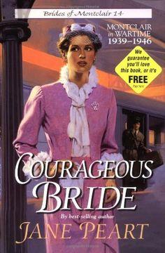 Courageous Bride (Brides of Montclair, Book 14) by Jane Peart, http://www.amazon.com/dp/0310202108/ref=cm_sw_r_pi_dp_n.g2qb1H2B1T6