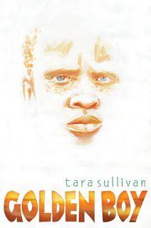 Golden Boy   Tara Sullivan -- FIC SUL. YALSA's 2014 Best Fiction for Young Adults, Top 10 Pick.