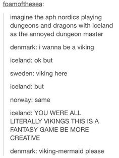 Omg- as a Long time player of D&D this is actually the best headcannon I've ever seen for the nordics