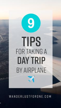 Your First Day Trip by Airplane: Tips to Make It Great - Wanderlust for One #travel #daytrip #solotravel