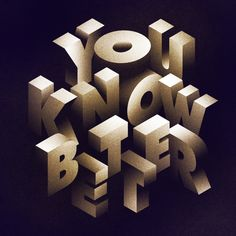 You Know Better — Friends of Type