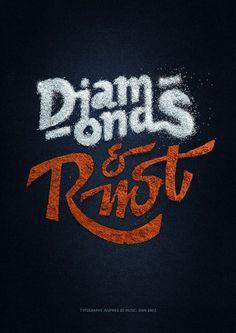 """Diamonds & Rust"" Typography Poster by Alex Timokhovsky, via Behance"