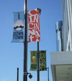 I Love Downtown Cincinnati: Custom-Designed Banners Installed Throughout Central Business District. #ILoveCincinnati
