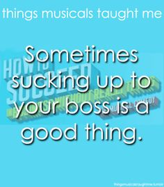 Things musicals taught me: How to Succeed in Business Without Really Trying Source by nickydoll Broadway Lyrics, Broadway Theatre, Musical Theatre, Theatre Shows, Theatre Geek, Theater, Best Quotes Ever, I Gen, Old Shows