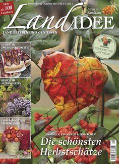 Die schönsten Herbstschätze: sammeln, bewahren & einmachen. Gefunden in LandIDEE Nr. 5/2014