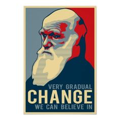 Very Gradual Change We Can Believe In Posters from Zazzle.com
