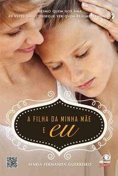 Maria Fernanda Guerreiro - A filha da minha mãe e eu