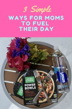 Three Simple Ways for Moms to Fuel Their Day with help from Healthy Choice Power Bowls and smartwater. It's time for moms to feel #PowerfullySmart! #AD