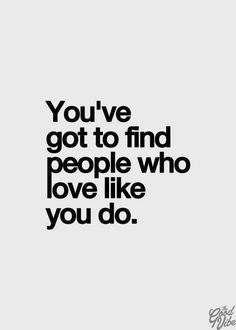 Find people who Love like you do.
