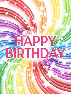 "Transparent Rainbow Happy Birthday Card: Send dizzying joy this year! Birthdays are whirlwind affairs, full of parties and well wishes and presents. Stop the swirl for just one second, enough time for your shout of ""Happy Birthday!"" to reach across the mi Happy Birthday Rainbow, Happy Birthday Pictures, Happy Birthday Messages, Happy Birthday Funny, Happy Birthday Greetings, Birthday Greeting Cards, Card Birthday, Short Birthday Wishes, Birthday Blessings"