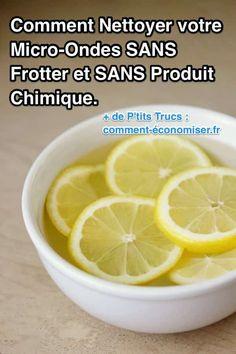 le truc pour laver facilement votre micro onde avec des citrons et du vinaigre