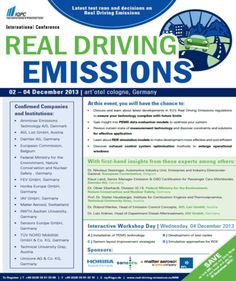 Real Driving Emissions On Monday December 02, 2013 at 9:00 am - Wednesday December 04, 2013 at 6:00 pm @ art´otel cologne, Holzmarkt 4, Cologne 50676, Germany. Summery: This conference will review the current status of the introduction of RDE test procedures and its related technologies in the European Union. Category: Conferences.