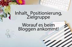 Inhalt, Positionierung, Zielgruppe – worauf es beim Bloggen ankommt