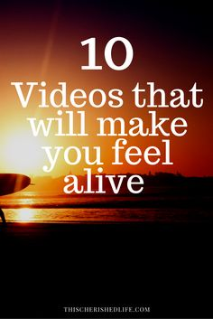 These videos will make you want to get up, hug the ones you love, create your next masterpiece, and even get up and dance!