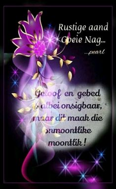 Good Morning Picture, Morning Pictures, Good Night Flowers, Afrikaanse Quotes, Good Night Blessings, Goeie Nag, Life Quotes Pictures, Good Morning Messages, Good Night Quotes