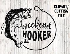 weekend hooker svg fishing svg lake svg. svg cut files