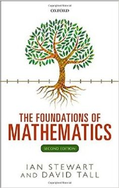 The foundations of mathematics / Ian Stewart and David Tall