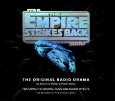 A Certain Point of View: Writing, Film and Stuff: 'Star Wars: The Empire Strikes Back - The Radio Dr...