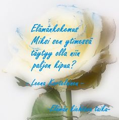 Erilainen Mummi: toukokuuta 2013 Music Quotes, Life Quotes, Texts, Thats Not My, Wisdom, Messages, Words, People, Quotes About Life