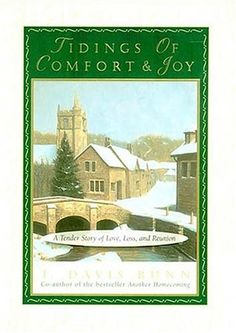 Tidings of Comfort & Joy: A Tender Story of Love, Loss, and Reunion. Wonderful book.