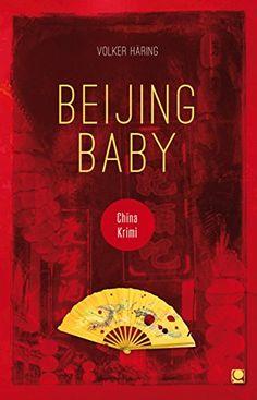 Beijing Baby: China-Krimi (Länderkrimis)