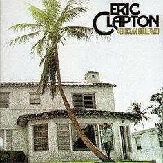 Evolución Rock - BCDMUSICA: 461 Ocean Boulevard segundo album de Eric Clapton
