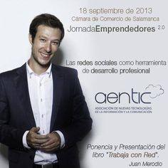 """Aentic organiza en Salamanca el próximo día 18 de septiembre la Jornada """"Emprendedores 2.0: Las redes sociales como herramienta de desarrollo profesional"""" http://www.revcyl.com/www/index.php/ciencia-y-tecnologia/item/723-aentic-organiza-en-salamanca-el-pr%C3%B3ximo-d%C3%ADa-18-de-septiembre-la-jornada-emprendedores-20-las-redes-sociales-como-herramienta-de-desarrollo-profesional"""
