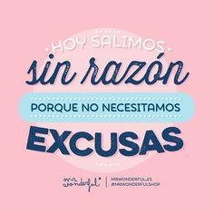 Hoy salimos sin razón porque no necesitamos excusas
