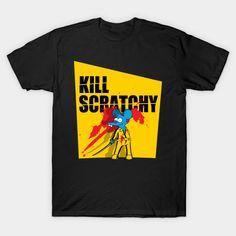 Kill Scratchy v2 T-Shirt - Simpsons T-Shirt is $14 today at TeePublic!