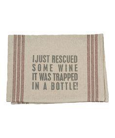 Look at this #zulilyfind! 'Rescued Wine' Dish Towel #zulilyfinds