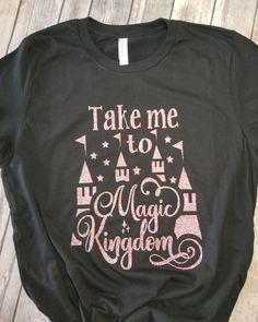 Take me to Magic Kingdom Shirt - Disney shirt Disney World Shirts, Disney Tees, Disney Shirts For Family, Disney World Vacation, Disney Vacations, Disney Travel, Disney Inspired Outfits, Disney Outfits, Disney Clothes
