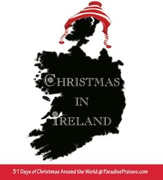 Join us for Christmas in Ireland and some surprising facts about mistletoe in our Christmas Around the World series at Paradise Praises. Christmas In Ireland, Celtic Christmas, Ireland Holidays, Around The World Theme, Around The Worlds, Christmas Pictures, All Things Christmas, Winter Holidays, Christmas Holidays