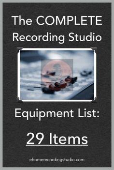 The Complete Recording Studio Equipment List: The 29 Items http://ehomerecordingstudio.com/recording-studio-equipment-list/