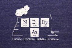 Nerdy As FK TShirt Science TShirt Chemistry by RunnerduckPrints, $22.00
