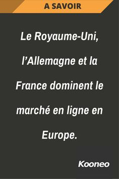 [A SAVOIR] Le Royaume-Uni, l'Allemagne et la France dominent le marché en ligne en Europe. #Ecommerce #Kooneo #Marcheenligne