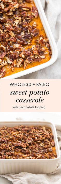 This sweet potato casserole with pecans is a must for any Thanksgiving table! With no sweeteners and a cinnamon pecan-date topping, you might end up eating the leftovers for breakfast (we did! This sweet potato casserole is natur Paleo Sweet Potato Casserole, Whole30 Sweet Potato, Sweet Potato Pecan, Sweet Potato Recipes, Whole 30 Recipes, Fall Recipes, Holiday Recipes, Healthy Recipes, Delicious Recipes