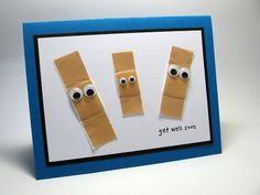 Homemade cute get well card! Even easier, buy a card that is blank inside and add the Band-Aids