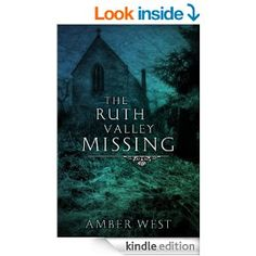 The Ruth Valley Missing - Kindle edition by Amber West. Literature & Fiction Kindle eBooks @ Amazon.com.