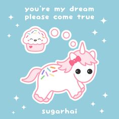 You're my dream, my fluffy, pink, rainbow sprinkled dream. Please come true. Cute love quote.