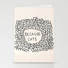 Because cats Stationery Cards by Kitten Rain - $12.00