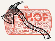 Chop Your Own Wood designed by Derric Wise. Connect with them on Dribbble; Typography Letters, Lettering, Church Activities, Pattern Illustration, App Development, Wood Design, Color Trends, Words Quotes, Best Gifts