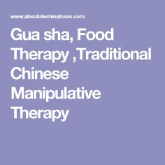 Gua sha, Food Therapy ,Traditional Chinese Manipulative Therapy