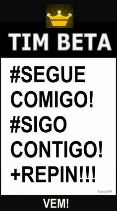 Preciso de repins e de seguidores. Sigo de volta. #Beta #TimBeta #BetaAjudaBeta #BetaLab #BetaBeta #Tim #sdv #betalab #Lab #JuntosSeremosBetaLab #VemComTudo #PinForRepin #Repin #BETA #BETALAB #TIMBETA #TIMTIM #BETAforever #RODADAdaVEZ #BETA #TIMBETA