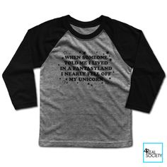 When Someone Told Me I Lived In A Fantasyland I Nearly Fell Off My Unicorn   Funny T-shirt   Humor Collection   Kids Baseball T-shirt by 4RealSociety on Etsy