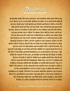 "This is a corrected edition of Desiderata. The second-to-last line ""Be careful"" has been changed back to the original version ""Be cheerful"". Click the image above to see a larger, more readable version."