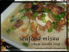 Seafood Misua-Misua (also spelled mee sua or called misoya) is a very thin variety of salted Chinese noodles made from wheat flour,salt and water. Misua signifies long life in Chinese culture. It is usually served topped with ingredients such as eggs, oysters, shiitake mushroom, shallots, or scallions.